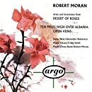 Moran: Arias, Interludes, and Inventions from 'Desert of Roses'; Ten Miles High Over Albania; Open Veins