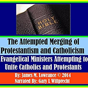 The Attempted Merging of Protestantism and Catholicism Audiobook