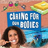 Caring for Our Bodies, Mike Goldsmith and Deborah Chancellor, 0778747182