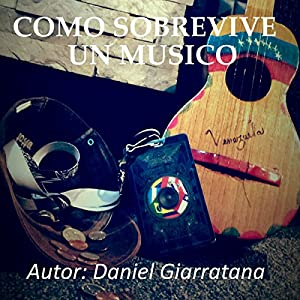 Como Sobrevive un Músico (La verdad detrás de los músicos nº 1) Audiobook