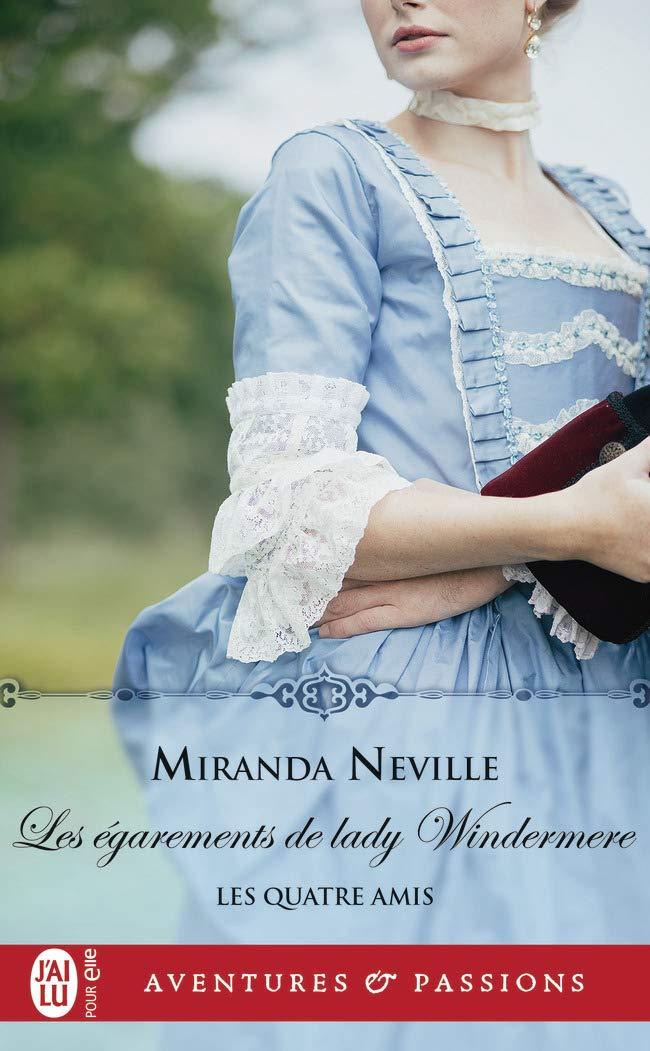 Les quatre amis - Tome 3 : Les égarements de lady Windermere de Miranda Neville 61V-KD1Fn5L