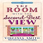 The Room with the Second-Best View: Tales from the Goose Creek B&B, Book 3 | Virginia Smith