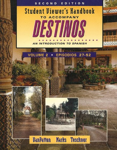 Student Viewer's Handbook to Accompany Destinos: An Introduction to Spanish : Episodios 27-52