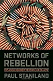 Networks of Rebellion, Paul Staniland, 0801479290
