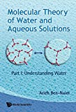 img - for Molecular Theory of Water and Aqueous Solutions: Understanding Water book / textbook / text book