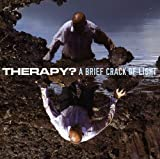 A Brief Crack Of Light by Therapy? (2012-09-11)