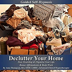 Declutter Your Home Guided Self Hypnosis