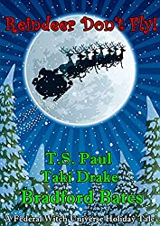 Reindeer don't Fly: A Federal Witch Universe Holiday Tale (Holiday Tales Book 3)
