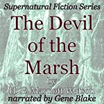 The Devil of the Marsh: Supernatural Fiction Series | H. B. Marriott Watson