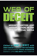Web of Deceit: Misinformation and Manipulation in the Age of Social Media Kindle Edition