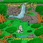 Hermione's Day Off | Jimm Grogan