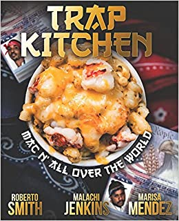 trap kitchen mac n all over the world malachi jenkins roberto smith marisa mendez 9780999639030 amazoncom books - Trap Kitchen