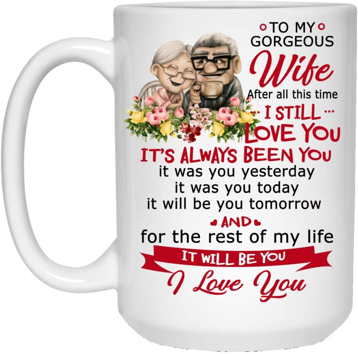 Amazon Com Meaningful Up To My Wife Coffee Mug White 15 Oz Romantic Gift Carl And Ellie Gift Ideas For Love Unique Gift For Couples Partner Her On Valentine S Day Birthday
