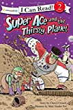 Super Ace and the Thirsty Planet (Super Ace Series)