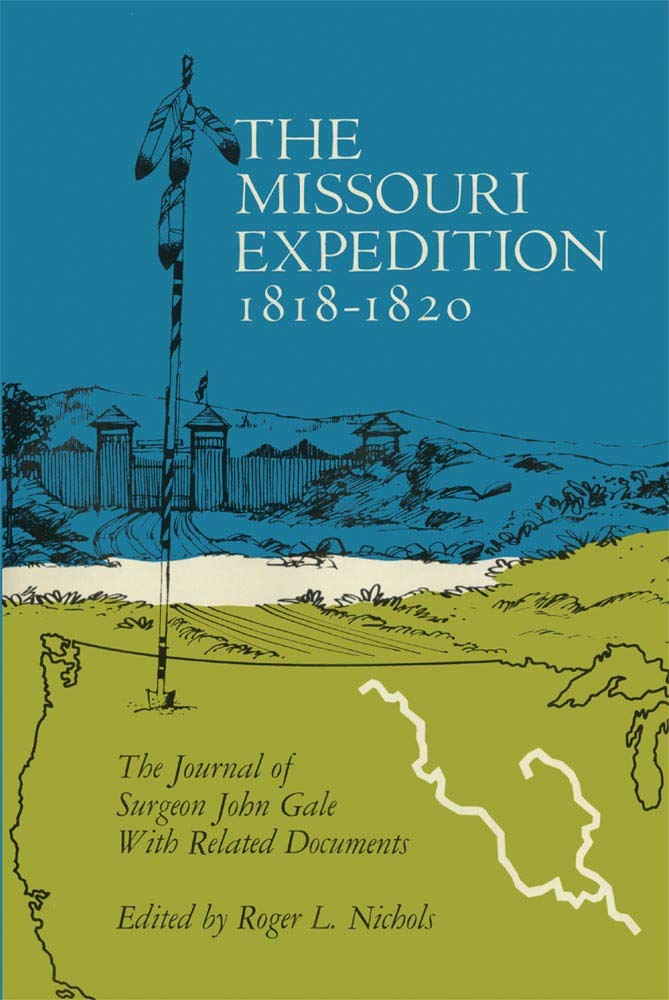 The Missouri Expedition, 1818-1820: The Journal of Surgeon