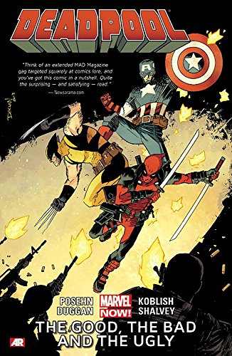 Deadpool Volume 3: The Good, the Bad and the Ugly (Marvel Now) (The Good The Bad The Ugly Stream)