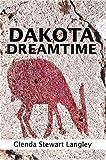 Dakota Dreamtime, Glenda Langley, 0595666329