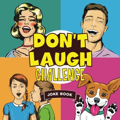 Don't Laugh Challenge Joke Book: A Joke Book for Kids: Try not to Laugh Challenge Book of Jokes for Kids (Don't Laugh Challenge for Kids)