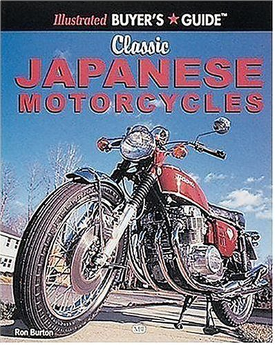 Classic Japanese Motorcycles (Illustrated Buyer's Guide)