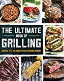 The Ultimate Book of Grilling: Recipes, Tips, and Tricks for Easy Outdoor Cooking