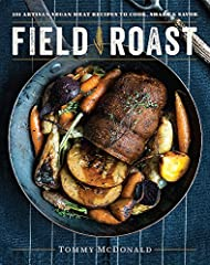 Hailed as 2015's Company of the Year by VegNews Magazine, the Field Roast Grain Meat Co. offers their first cookbook, with over 100 delicious, satisfying vegan recipesIn Field Roast, Chef Tommy McDonald shares fundamental techniques and tips ...