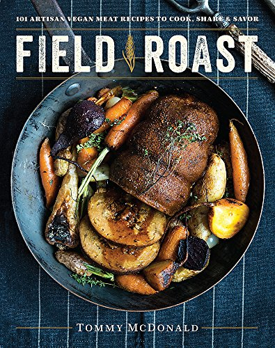 Field Roast: 101 Artisan Vegan Meat Recipes to Cook, Share, and Savor (Best Way To Roast Red Peppers)