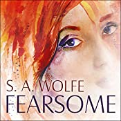 Fearsome: Fearsome, Book 1 | S. A. Wolfe
