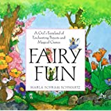 Fairy Fun: A Child's Fairyland of Enchanting Projects and Magical Games