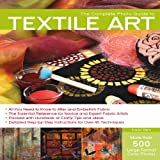 The Complete Photo Guide to Textile Art, Susan Stein, 1589235053