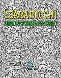 Scarabocchi: Libro Da Colorare Per Adulti: Un regalo da colorare unico per motivare e ispirare uomini, donne, adolescenti e anziani per lavorare sulla consapevolezza, la meditazione e l'art therapy
