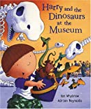 img - for Harry and the Dinosaurs at the Museum (Harry & His Bucket Full of Dinosaurs) book / textbook / text book