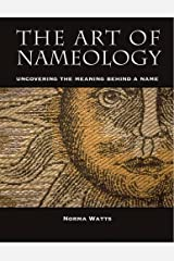 The Art of Nameology: Uncovering the Meaning Behind a Name Paperback