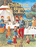 Children and Games in the Middle Ages, Lynne Elliott, 0778713814