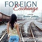 Foreign Exchange | Denise Jaden