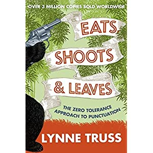 Eats, Shoots and Leaves Paperback – 1 Oct. 2009
