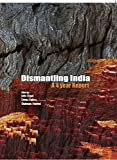 Dismantling India: A 4 year Report