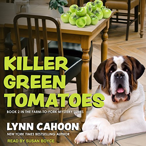 Killer Green Tomatoes: Farm-to-Fork Mystery Series, Book 2