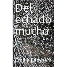 Del echado mucho (French Edition)