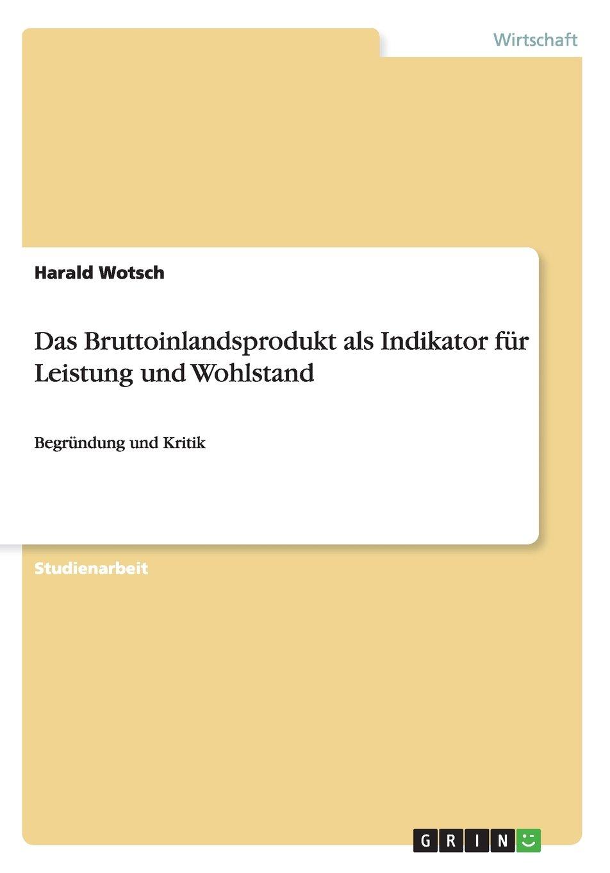 Das Bruttoinlandsprodukt als Indikator für Leistung und Wohlstand (German Edition) pdf epub