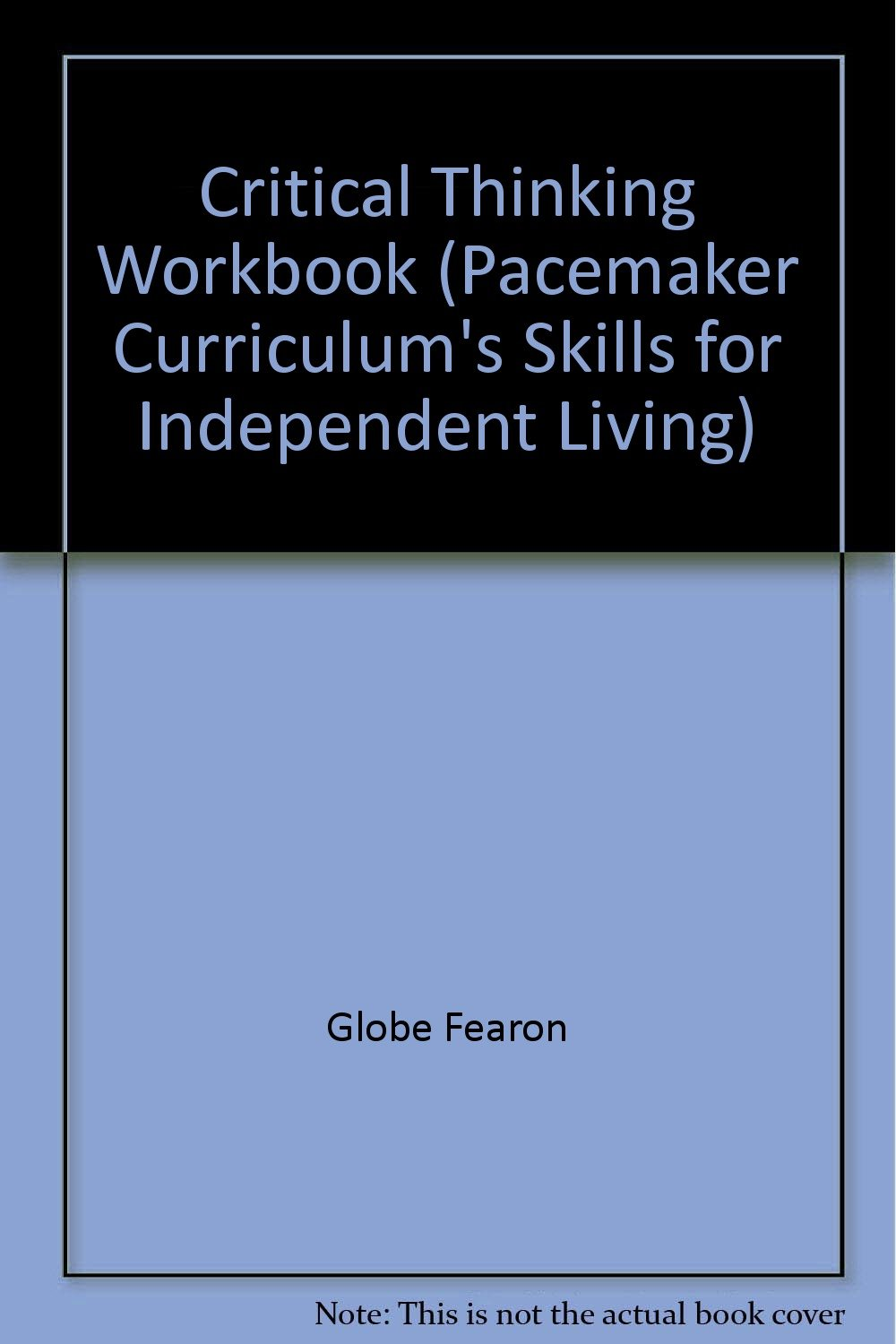 Critical Thinking Workbook (Pacemaker Curriculum's Skills for ...