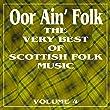 Oor Ain' Folk: The Very Best of Scottish Music, Vol. 4