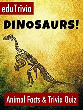 Dinosaurs!: Animal Facts & Trivia Quiz (Our Awesome Animal