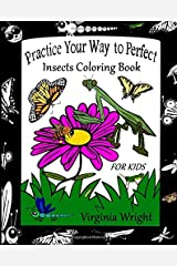 Practice Your Way to Perfect: Insects Coloring Book (For Kids) Paperback