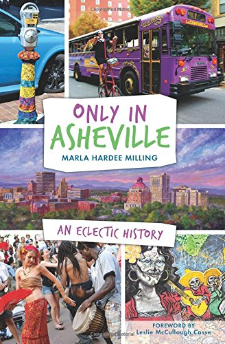 Only in Asheville:: An Eclectic History - Asheville Nc