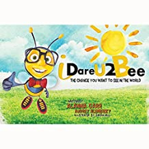 I Dare U 2 Bee: The Change You Want To See In The World