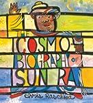 The Cosmobiography of Sun Ra: The Sou...