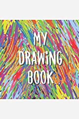 My Drawing Book: A Blank Drawing/Doodle/Sketch Book For Kids Paperback