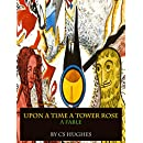 Upon A Time A Tower Rose: A Fable