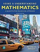 Using & Understanding Mathematics: A Quantitative Reasoning Approach (7th Edition)