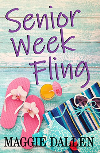 Senior Week Fling: A Standalone YA Romance (Summer Love Book 1)